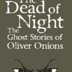 [PDF] [EPUB] The Dead of Night: The Ghost Stories of Oliver Onions Download
