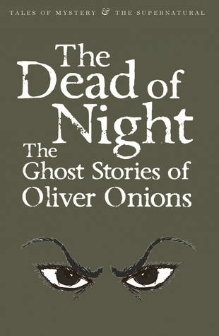 [PDF] [EPUB] The Dead of Night: The Ghost Stories of Oliver Onions Download by Oliver Onions