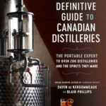 [PDF] [EPUB] The Definitive Guide to Canadian Distilleries: The Portable Expert to Over 200 Distilleries and the Spirits They Make (from Absinthe to Whisky, and Everything in Between) Download