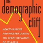[PDF] [EPUB] The Demographic Cliff: How to Survive and Prosper During the Great Deflation of 2014-2019 Download