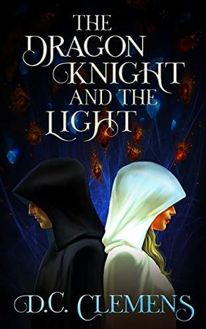 [PDF] [EPUB] The Dragon Knight and the Light (The Dragon Knight Series Book 5) Download by D.C. Clemens