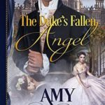 [PDF] [EPUB] The Duke's Fallen Angel (Devilish Dukes, #0.5) Download