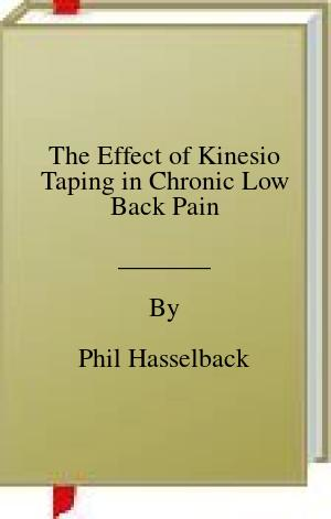[PDF] [EPUB] The Effect of Kinesio Taping in Chronic Low Back Pain Download by Phil Hasselback