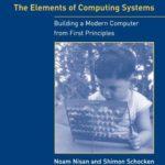 [PDF] [EPUB] The Elements of Computing Systems: Building a Modern Computer from First Principles Download