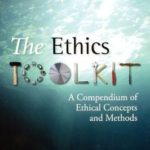 [PDF] [EPUB] The Ethics Toolkit: A Compendium of Ethical Concepts and Methods Download