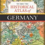 [PDF] [EPUB] The Family Tree Historical Atlas of Germany Download
