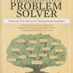 [PDF] [EPUB] The Family Tree Problem Solver: Tried-And-True Tactics for Tracing Elusive Ancestors Download
