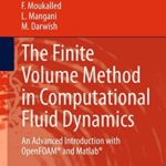 [PDF] [EPUB] The Finite Volume Method in Computational Fluid Dynamics: An Advanced Introduction with OpenFOAM® and Matlab (Fluid Mechanics and Its Applications) Download
