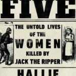 [PDF] [EPUB] The Five: The Untold Lives of the Women Killed by Jack the Ripper Download