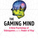 [PDF] [EPUB] The Gaming Mind: A New Psychology of Videogames and the Power of Play Download