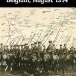 [PDF] [EPUB] The German Failure in Belgium, August 1914: How Faulty Reconnaissance Exposed the Weakness of the Schlieffen Plan Download