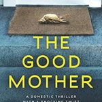 [PDF] [EPUB] The Good Mother: A domestic thriller with a shocking twist Download
