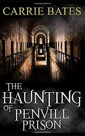 [PDF] [EPUB] The Haunting of Penvill Prison Download by Carrie Bates