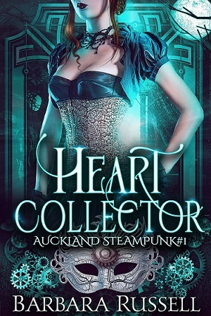 [PDF] [EPUB] The Heart Collector (Auckland Steampunk, #1) Download by Barbara Russell