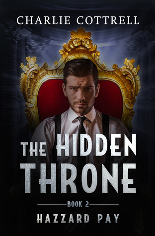 [PDF] [EPUB] The Hidden Throne (Hazzard Pay, #2) Download by Charlie Cottrell