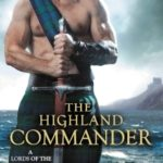 [PDF] [EPUB] The Highland Commander (Lords of the Highlands #2) Download