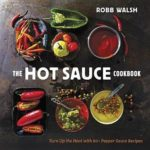 [PDF] [EPUB] The Hot Sauce Cookbook: A Complete Guide to Making Your Own, Finding the Best, and Spicing Up Meals with World-Class Pepper Sauces Download