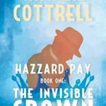 [PDF] [EPUB] The Invisible Crown (Hazzard Pay Book 1) Download