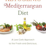 [PDF] [EPUB] The Ketogenic Mediterranean Diet: A Low-Carb Approach to the Fresh-and-Delicious, Heart-Smart Lifestyle Download