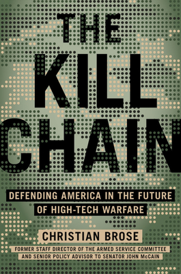 [PDF] [EPUB] The Kill Chain: How Emerging Technologies Threaten America's Military Dominance Download by Christian Brose