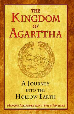 [PDF] [EPUB] The Kingdom of Agarttha: A Journey into the Hollow Earth Download by Alexandre Saint-Yves d'Alveydre