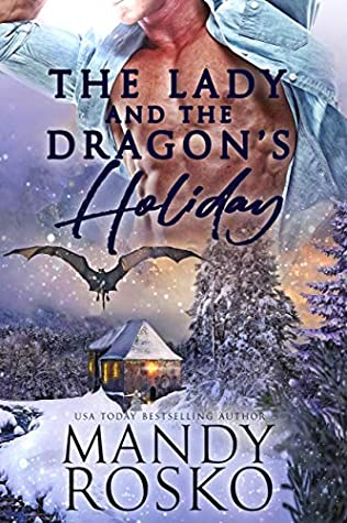 [PDF] [EPUB] The Lady and the Dragon's Holiday Download by Mandy Rosko