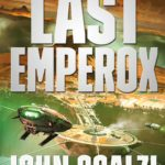 [PDF] [EPUB] The Last Emperox (The Interdependency, #3) Download