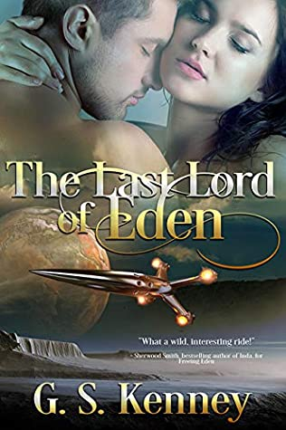 [PDF] [EPUB] The Last Lord of Eden Download by G.S. Kenney
