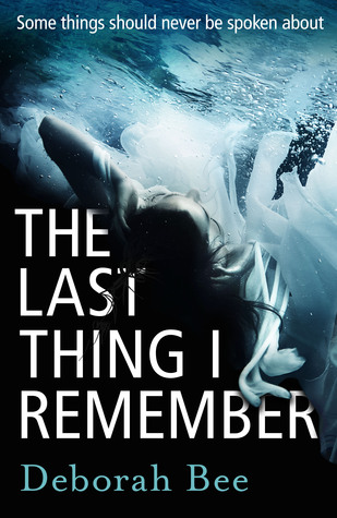 [PDF] [EPUB] The Last Thing I Remember Download by Deborah Bee