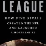 [PDF] [EPUB] The League: How Five Rivals Created the NFL and Launched a Sports Empire Download