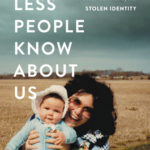 [PDF] [EPUB] The Less People Know About Us: A Mystery of Betrayal, Family Secrets, and Stolen Identity Download