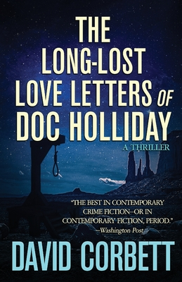 [PDF] [EPUB] The Long-Lost Love Letters of Doc Holliday Download by David Corbett