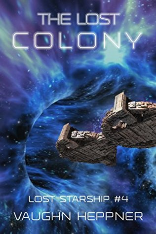 [PDF] [EPUB] The Lost Colony (Lost Starship, #4) Download by Vaughn Heppner