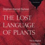 [PDF] [EPUB] The Lost Language of Plants: The Ecological Importance of Plant Medicine to Life on Earth Download