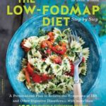 [PDF] [EPUB] The Low-FODMAP Diet Step by Step: A Personalized Plan to Relieve the Symptoms of IBS and Other Digestive Disorders–with More Than 130 Deliciously Satisfying Recipes Download