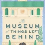 [PDF] [EPUB] The Museum of Things Left Behind Download