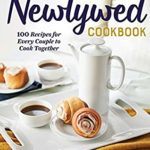 [PDF] [EPUB] The New Newlywed Cookbook: 100 Recipes for Every Couple to Cook Together Download