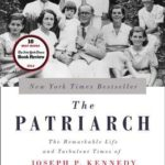 [PDF] [EPUB] The Patriarch: The Remarkable Life and Turbulent Times of Joseph P. Kennedy Download