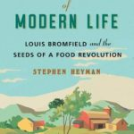 [PDF] [EPUB] The Planter of Modern Life: Louis Bromfield and the Seeds of a Food Revolution Download