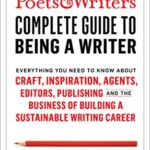 [PDF] [EPUB] The Poets Writers Complete Guide to Being a Writer: Everything You Need to Know About Craft, Inspiration, Agents, Editors, Publishing, and the Business of Building a Sustainable Writing Career Download