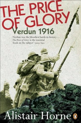 [PDF] [EPUB] The Price of Glory: Verdun 1916 (Penguin History) Download by Alistair Horne