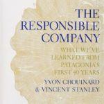 [PDF] [EPUB] The Responsible Company: What We've Learned from Patagonia's First 40 Years Download