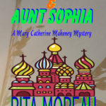 [PDF] [EPUB] The Russian and Aunt Sophia (A Mary Catherine Mahoney Mystery Novella Book 1) Download