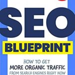 [PDF] [EPUB] The SEO Blueprint: How to Get More Organic Traffic Right NOW Download