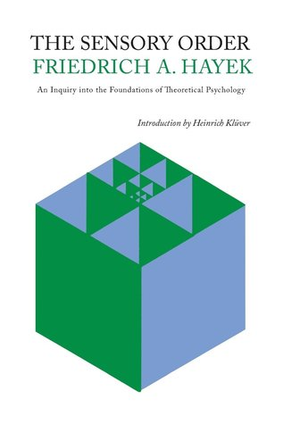 [PDF] [EPUB] The Sensory Order: An Inquiry Into the Foundations of Theoretical Psychology Download by Friedrich A. Hayek