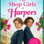[PDF] [EPUB] The Shop Girls of Harpers: A heartwarming family saga (Welcome To Harpers Emporium Book 1) Download