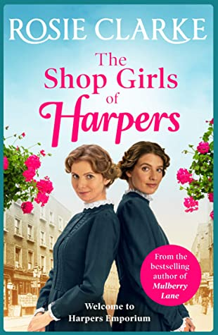 [PDF] [EPUB] The Shop Girls of Harpers: A heartwarming family saga (Welcome To Harpers Emporium Book 1) Download by Rosie Clarke