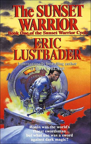 [PDF] [EPUB] The Sunset Warrior (The Sunset Warrior Cycle, #1) Download by Eric Van Lustbader