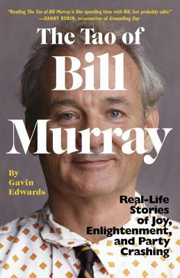 [PDF] [EPUB] The Tao of Bill Murray: Real-Life Stories of Joy, Enlightenment, and Party Crashing Download by Gavin Edwards