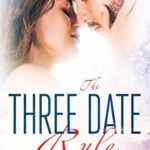 [PDF] [EPUB] The Three Date Rule: He's playing to win, but so is she Download